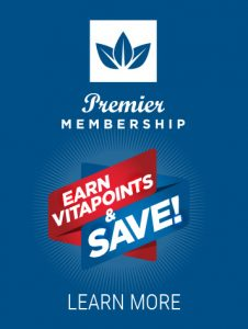 Premier Membership - Receive VitaPoints and Save