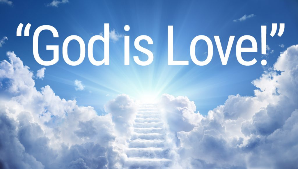 """God is Love!"""