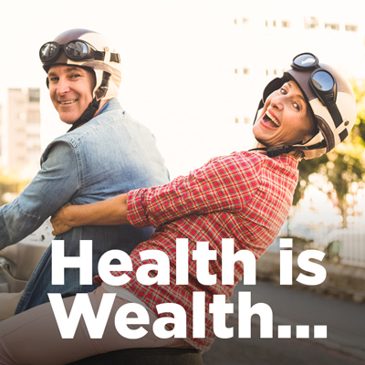 Health is Wealth... How Invested Are You in Yours?